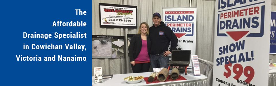 The Affordable Drainage Specialist in Cowichan Valley, Victoria and Nanaimo | at a home show